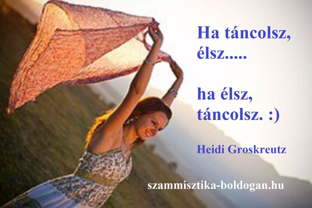 tánc, élet idézet